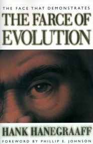 The Face That Demonstrates The Farce of Evolution - eBook  -     By: Hank Hanegraaff