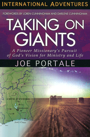 Taking On Giants: A Pioneer Missionary's Pursuit of God's Vision for Ministry and Life  -              By: Joe Portale