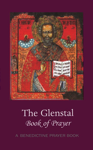The Glenstal Book of Prayer: A Benedictine Prayer Book   -     By: Monks of Glenstal Abbey