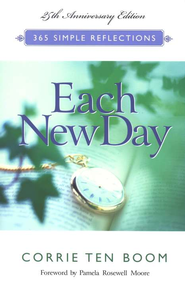 Each New Day: 365 Simple Reflections, 25th Anniversary Edition  -              By: Corrie ten Boom