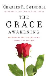 The Grace Awakening: Believing in Grace is One Thing. Living it is Another. - eBook  -     By: Charles R. Swindoll