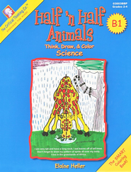 Half'n Half Animals B1--Grades 2 to 4     -              By: Elaine Heller
