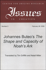 Johannes Buteo's The Shape and Capacity of Noah's Ark: A Translation of Johannes Bureo's 1554 Edition  -     Edited By: Timothy Griffith, Natali Monnette     By: Johannes Buteo