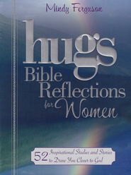 Hugs Bible Reflections for Women: 52 Inspirational Studies and Stories to Draw You Closer to God - Slightly Imperfect  -