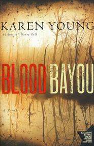Blood Bayou  -     By: Karen Young