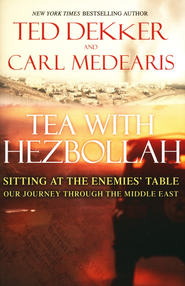 Tea with Hezbollah: Sitting at the Enemies' Table--Our Journey Through the Middle East  -     By: Ted Dekker, Carl Medearis