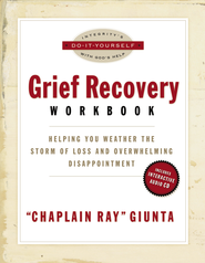 The Grief Recovery Workbook: Helping You Weather the Storm of Loss and Overwhelming Disappointment - eBook  -     By: Ray Giunta