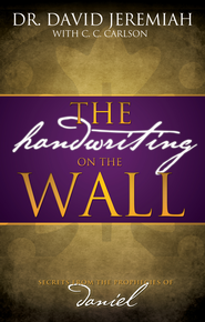 The Handwriting on the Wall - eBook  -     By: David Jeremiah, Carole Carlson