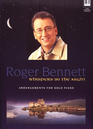 Whsiper's In the Night (Piano Solo Book)   -     By: Roger Bennett
