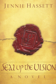 Seal Up the Vision   -     By: Jennie Hassett