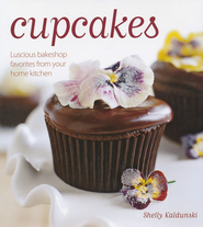Cupcakes: Luscious Bakeshop Favorites from Your Own Kitchen  -     By: Shelley Kaldunski