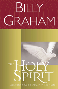 The Holy Spirit: Activating God's Power in Your Life - eBook  -     By: Billy Graham