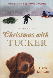 Christmas with Tucker  -     By: Greg Kincaid