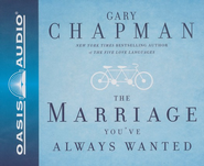 Dr.Gary Chapman on the Marriage You've Always Wanted - audiobook on CD  -     By: Gary Chapman