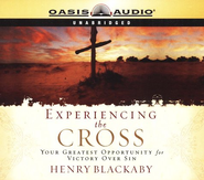 Experiencing the Cross: Your Greatest Opportunity for Victory Over Sin - Audiobook on CD  -     By: Henry T. Blackaby