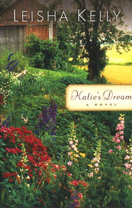 Katie's Dream, Wortham Family Series #3   -              By: Leisha Kelly