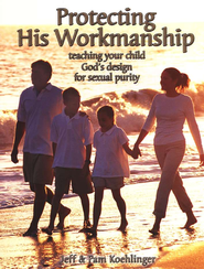 Protecting His Workmanship  -     By: Jeff Koehlinger, Pam Koehlinger