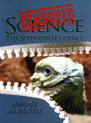 Censored Science: The Suppressed Evidence   -     By: Bruce Malone