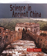 Science in Ancient China   -     By: George Beshore