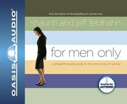 For Men Only Audiobook on CD  -     By: Jeff Feldhahn, Shaunti Feldhahn