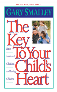 The Key to Your Child's Heart - eBook  -     By: Dr. Gary Smalley