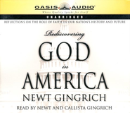 Rediscovering God in America - audiobook on CD  -     By: Newt Gingrich