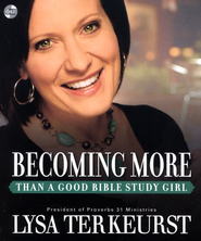 Becoming More Than a Good Bible Study Girl: Living the Faith after Bible Class Is Over Audiobook on CD  -     By: Lysa TerKeurst