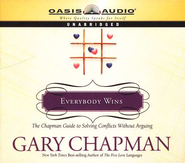 Everybody Wins: The Chapman Guide to Solving Conflicts Without Arguing - audiobook on CD  -     By: Gary Chapman