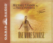 One More Sunrise Audiobook on CD  -     Narrated By: Aimee Lilly     By: Tracie Peterson, Michael Landon Jr.