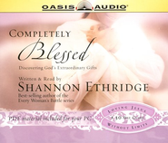 Completely Blessed: Unwrapping God's Extraordinary Gifts - audiobook on CD  -     By: Shannon Ethridge