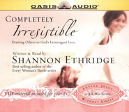 Completely Irresistible: Drawing Others Toward God's Extravagant Love - audiobook on CD  -     By: Shannon Ethridge