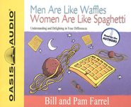 Men Are Like Waffles Women Are Like Spaghetti Audiobook on CD  -     By: Bill Farrel, Pam Farrel