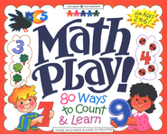 Math Play! 80 Ways to Count & Learn   -     By: Diane McGowan, Mark Schrooten