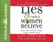 Lies Young Women Believe Audiobook on CD  -              By: Nancy Leigh DeMoss, Dannah Gresh