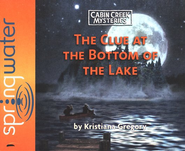 The Clue at the Bottom of the Lake Unabridged Audiobook on CD  -     By: Kristiana Gregory
