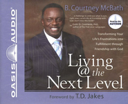 Living at the Next Level - Unabridged Audiobook on CD  -     By: Courtney McBath