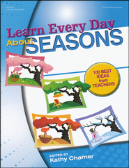 Learn Every Day About Seasons   -              By: Kathy Charner