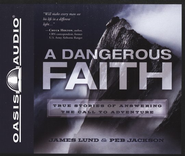 A Dangerous Faith Unabridged Audiobook on CD  -              Narrated By: Jon Gauger                   By: James Lund, Peb Jackson