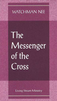 Messenger of the Cross  10/Paclage   -     By: Watchman Nee