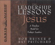 Leadership Lessons Of Jesus Audiobook on CD  -     By: Bob Briner, Ray Pritchard