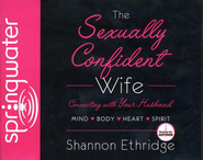 The Sexually Confident Wife - Unabridged Audiobook on CD  -              By: Shannon Ethridge