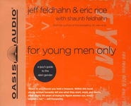 For Young Men Only - Unabridged Audiobook on CD  -     By: Jeff Feldhahn, Eric Rice, Shaunti Feldhahn