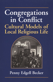 Congregations in Conflict   -              By: Penny Edgell Becker