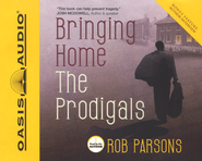 Bringing Home the Prodigals -Unabridged Audiobook on CD  -     By: Rob Parsons