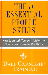 The 5 Essential People Skills: How to Assert Yourself,   -     By: Dale Carnegie Training