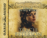 #3: A Dream to Call My Own: Abridged Audiobook on CD  -     By: Tracie Peterson
