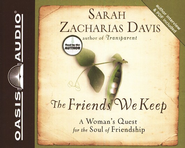The Friends We Keep: Unabridged Audiobook on CD  -     By: Sarah Zacharias Davis