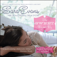 Sweet By and By - Unabridged Audiobook on CD  -              By: Sara Evans