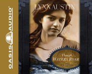 Though Waters Roar - Abridged Audiobook on CD   -     By: Lynn Austin