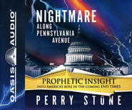 Nightmare Along Pennsylvania Avenue: Prophetic Insight Into America's Role in the Coming End Times - Unabridged Audiobook on CD  -     By: Perry Stone